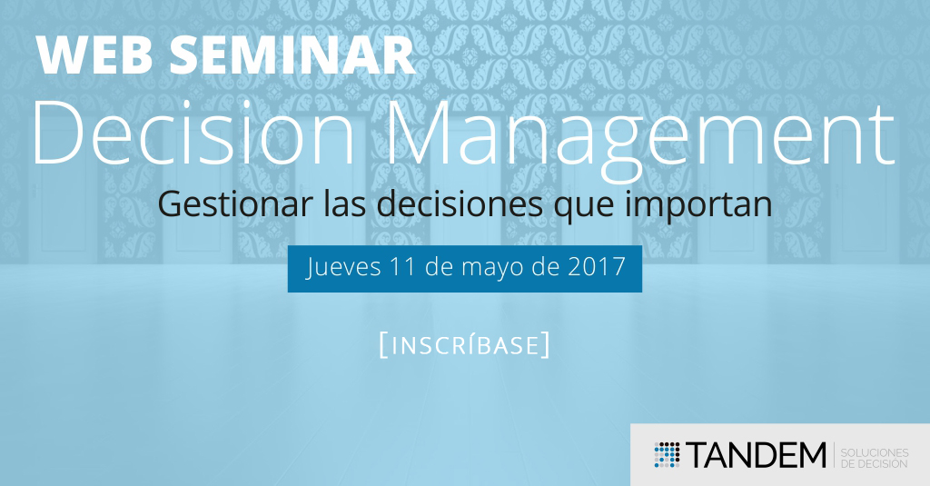 Decision Management: Gestionar las decisiones que importan